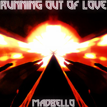 Madbello - Running out of Love