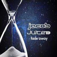 Jacob, Juiced - Fade Away