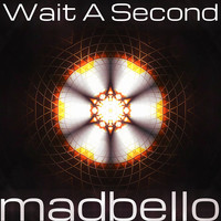 Madbello - Wait a Second