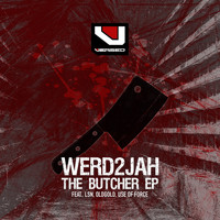 Werd2Jah - The Butcher (Explicit)