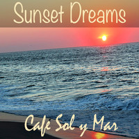 Cafe Sol y Mar - Sunset Dreams
