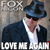 Fox Nigon - Love Me Again