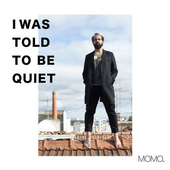 Momo - I Was Told to Be Quiet (Explicit)