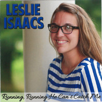 Leslie Isaacs - Running, Running He Can't Catch Me