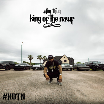 Slim Thug - King of the Nawf