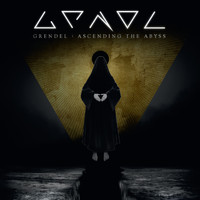 GRENDEL - Ascending the Abyss (Explicit)