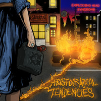 Exploding Head Syndrome - Aristocratical Tendencies