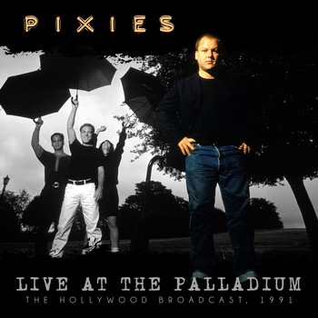 Pixies - Live at the Palladium
