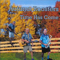 Autumn Roosters - Time Has Come