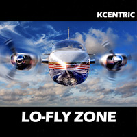 KCentric - LO-FLY ZONE