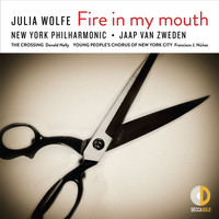 New York Philharmonic - Julia Wolfe: Fire in my mouth