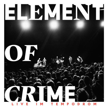 Element Of Crime - Geh doch hin (Live im Tempodrom)