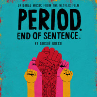 Giosuè Greco - Period. End of Sentence. (Original Music from the Netflix Film)