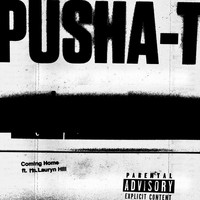 Pusha T - Coming Home (Explicit)