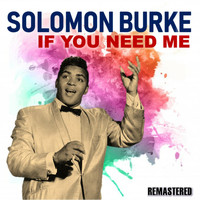 Solomon Burke - If You Need Me (Remastered)