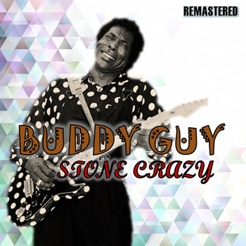 Buddy Guy - Stone Crazy (Remastered)