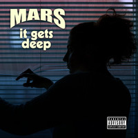 Mars - It Gets Deep (Explicit)