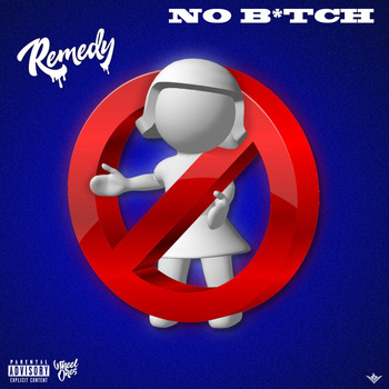 Remedy - No Bitch (Explicit)