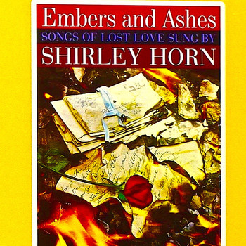 Shirley Horn - Embers And Ashes (Remastered)