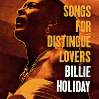 Billie Holiday - Songs for Distingué Lovers (Remastered)