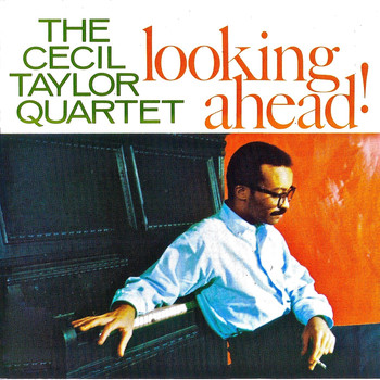 Cecil Taylor - Loooking Ahead (Remastered)