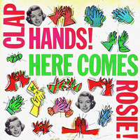 Rosemary Clooney - Clap Hands Here Comes Rosie! (Remastered)