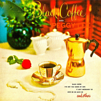 Peggy Lee - Black Coffee With Peggy Lee (Remastered)