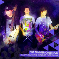 The Summer Obsession - Believe Nothing Explore Everything - EP (Explicit)