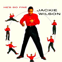 Jackie Wilson - He's So Fine! (Remastered)