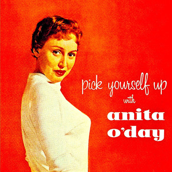 Anita O'Day - Pick Youself Up With....Anita O'Day! (Remastered)