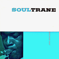 John Coltrane - Soultrane! (Remastered)