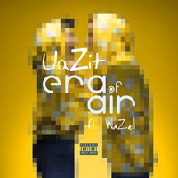 Uazit - Era of Air (feat. Wazeil) (Explicit)