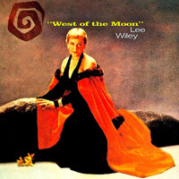 Lee Wiley - West Of The Moon (Remastered)