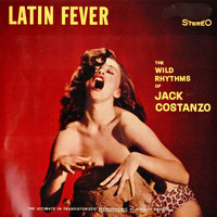 Jack Costanzo - Latin Fever! (Remastered)