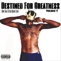 Various Artist - Destined for Greatness, Vol. 2: Run That Bitch Again Then (Explicit)