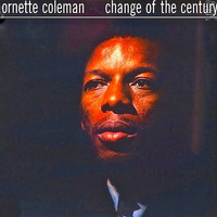 Ornette Coleman - Change Of The Century (Remastered)
