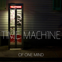 Of One Mind - Time Machine
