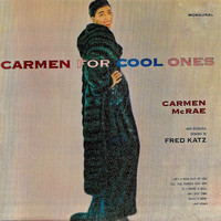 Carmen McRae - Carmen for Cool Ones (Remastered)