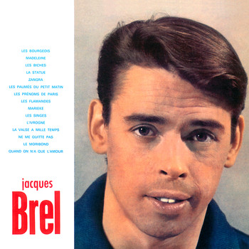 Jacques Brel - Enregistrement Public À L'Olympia 1961 (Remastered)