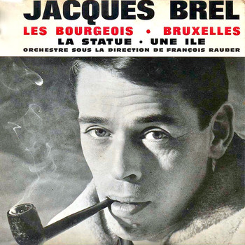 Jacques Brel - Les Bourgeois (Remastered)