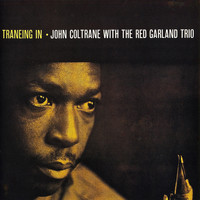 John Coltrane - Traneing In (Remastered)