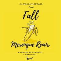 Madduro - Fall (Merengue Remix) [feat. Lenny357 & Dimelojuone]