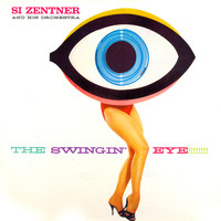Si Zentner - The Swingin' Eye (Remastered)