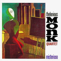 Thelonious Monk Quartet - Misterioso (Remastered)