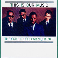 Ornette Coleman - This Is Our Music (Remastered)