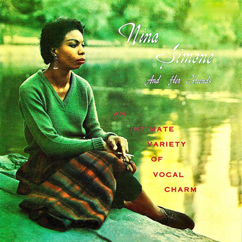 Nina Simone - Nina Simone And Her Friends: An Intimate Variety Of Vocal Charm (Remastered)