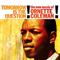 Ornette Coleman - Tomorrow Is the Question! (Remastered)