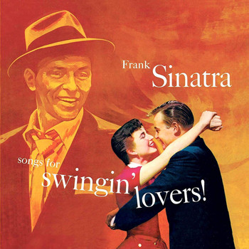 Frank Sinatra - Songs For Swingin' Lovers! (Remastered)