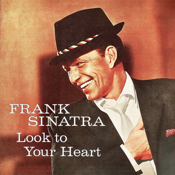 Frank Sinatra - Look To Your Heart (Remastered)