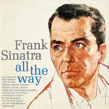 Frank Sinatra - All The Way (Remastered)
